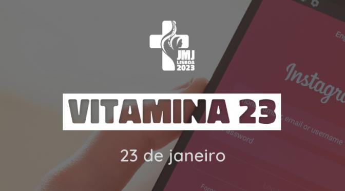 VITAMINA 23: A vitamina que te põe a caminho da Jornada